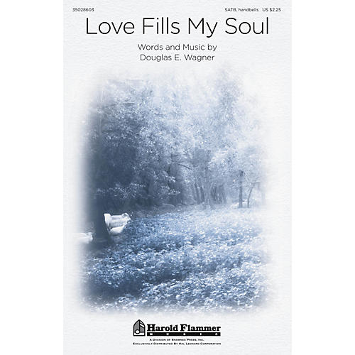 Shawnee Press Love Fills My Soul SATB composed by Douglas Wagner