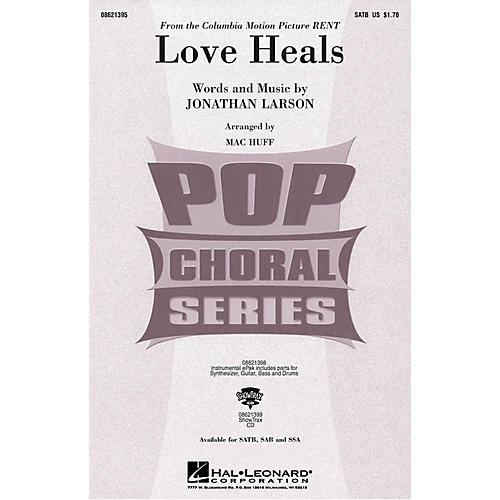 Hal Leonard Love Heals (from the Columbia Motion Picture RENT) SSA Composed by Jonathan Larson