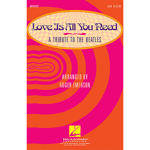Hal Leonard Love Is All You Need (Medley) (A Tribute to the Beatles) (A Tribute to the Beatles) SAB by Roger Emerson