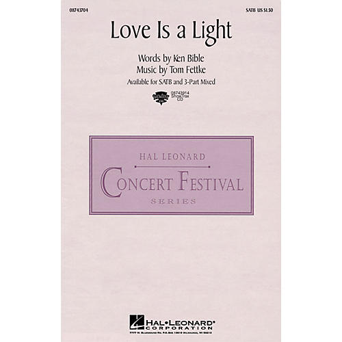 Hal Leonard Love Is a Light 3-Part Mixed Composed by Tom Fettke
