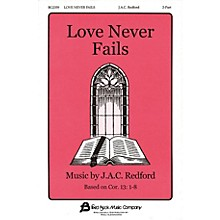 Fred Bock Music Love Never Fails 2-Part composed by J.A.C. Redford