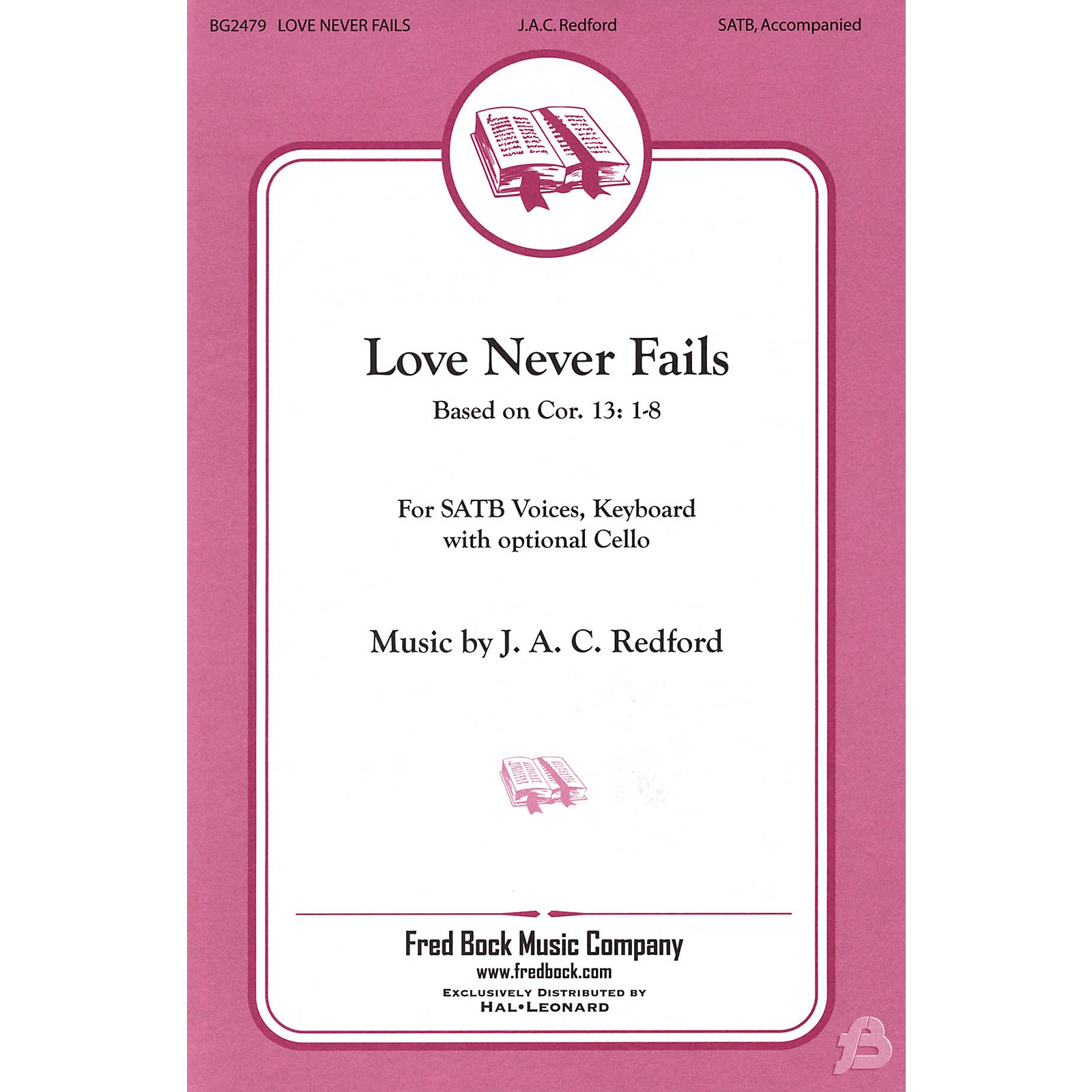 Fred Bock Music Love Never Fails SATB composed by J.A.C. Redford