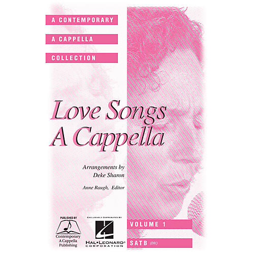 Hal Leonard Love Songs A Cappella SATB DV A Cappella arranged by Deke Sharon