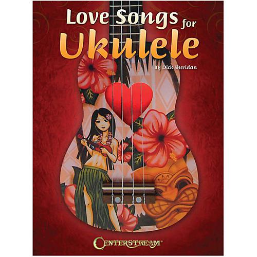 Centerstream Publishing Love Songs For Ukulele