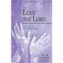 Integrity Music Love the Lord Orchestra by Lincoln Brewster Arranged by J. Daniel Smith