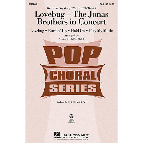 Hal Leonard Lovebug - The Jonas Brothers In Concert (Medley) 2-Part by Jonas Brothers Arranged by Alan Billingsley