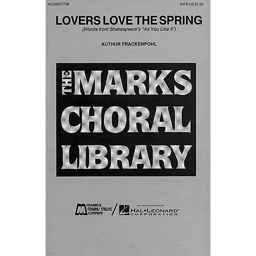 Edward B. Marks Music Company Lovers Love the Spring SATB composed by Arthur Frackenpohl