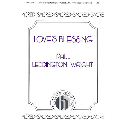 Hinshaw Music Love's Blessing SATB composed by Paul Leddington Wright