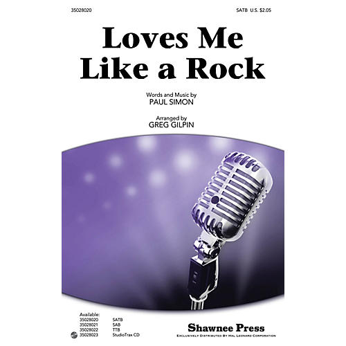 Shawnee Press Loves Me Like a Rock SATB by Paul Simon arranged by Greg Gilpin