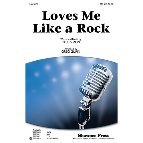 Shawnee Press Loves Me Like a Rock TTB by Paul Simon arranged by Greg Gilpin