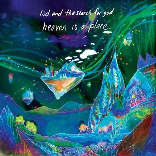 Alliance Lsd & the Search for God - Heaven Is a Place