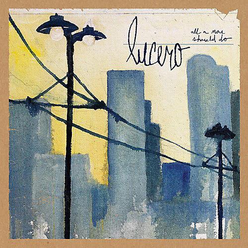 Alliance Lucero - All a Man Should Do
