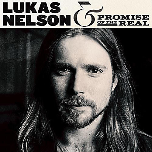 Alliance Lukas Nelson & Promise of the Real - Lukas Nelson & Promise Of The Real