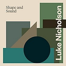 Luke Nicholson - Shape & Sound
