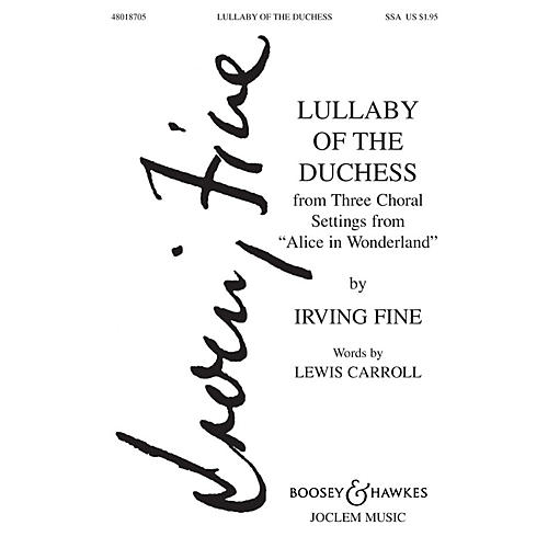 Boosey and Hawkes Lullaby of the Duchess (from Three Choral Settings from Alice in Wonderland) SSA composed by Irving Fine