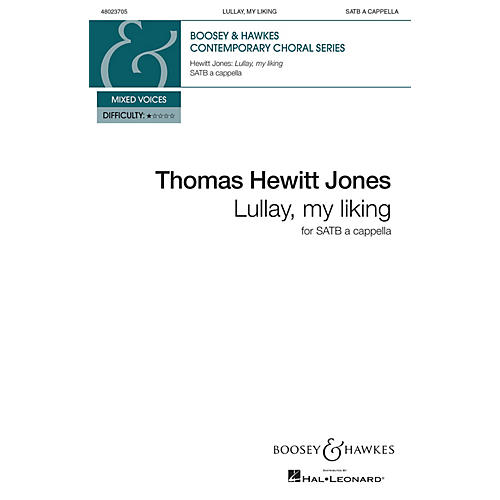 Boosey and Hawkes Lullay, My Liking (SATB a cappella) SATB a cappella composed by Thomas Hewitt Jones