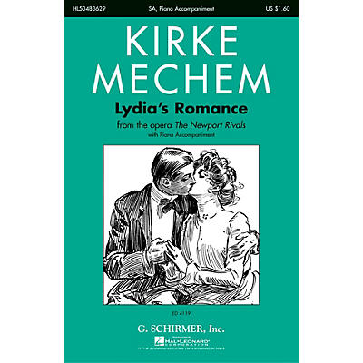 G. Schirmer Lydia's Romance (from the Opera The Newport Rivals) SA composed by Kirke Mechem