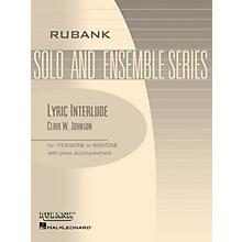 Rubank Publications Lyric Interlude (Trombone/Baritone (B.C. or T.C.) with Piano - Grade 3) Rubank Solo/Ensemble Sheet Series