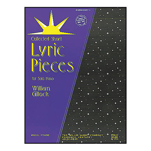 Willis Music Lyric Pieces Early Intermediate Level By William Gillock