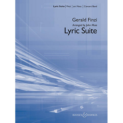 Boosey and Hawkes Lyric Suite Concert Band Level 3 Composed by Gerald Finzi Arranged by John Moss