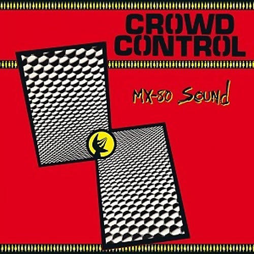 Alliance MX-80 Sound - Crowd Control