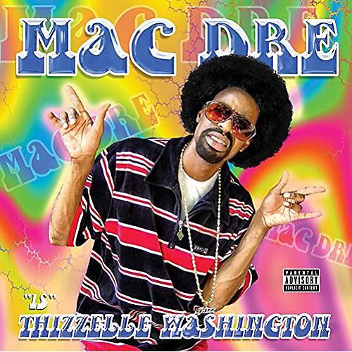 Alliance Mac Dre - Thizzelle Washington