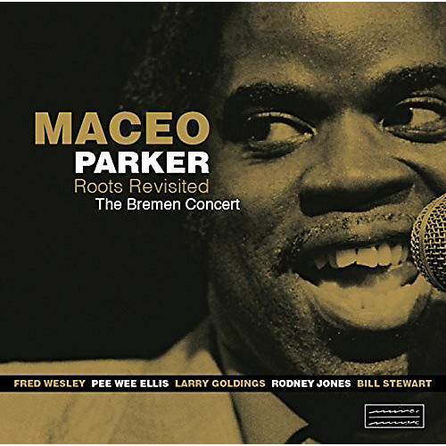 Alliance Maceo Parker - Roots Revisited The Bremen Concert