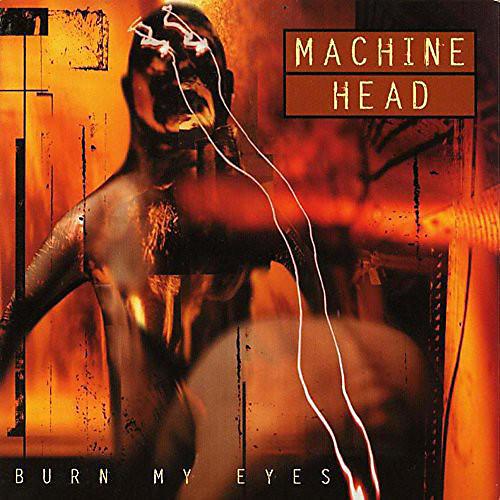 Alliance Machine Head - Burn My Eyes