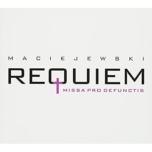 Maciejewski: Requiem / Missa Pro Defunctis