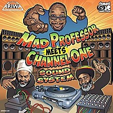 Mad Professor & Channel One - Mad Professor Meets Channel One Sound System
