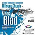 Integrity Choral Made Me Glad PREV CD Arranged by BJ Davis/Richard Kingsmore/J. Daniel Smith thumbnail