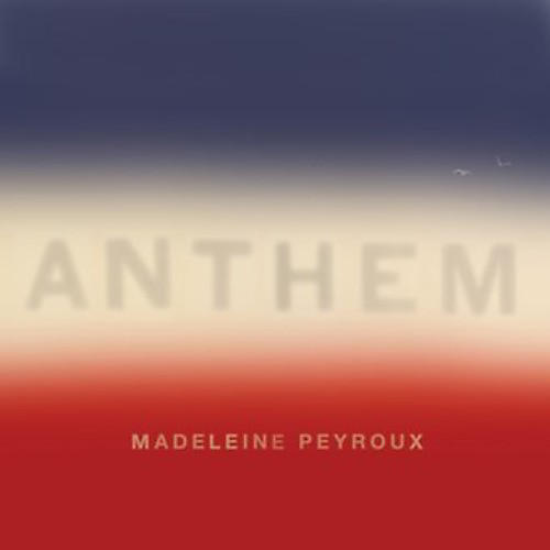 Alliance Madeleine Peyroux - Anthem