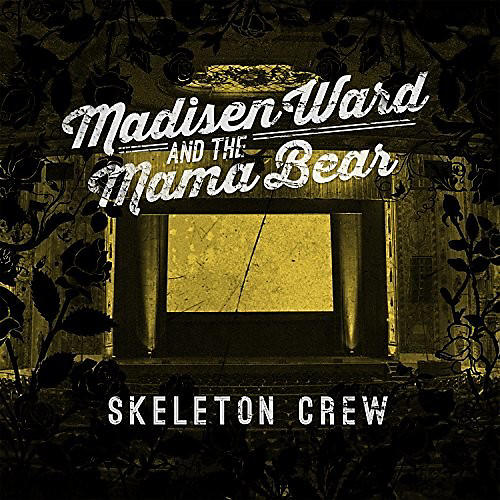 Alliance Madisen Ward & the M - Skeleton Crew