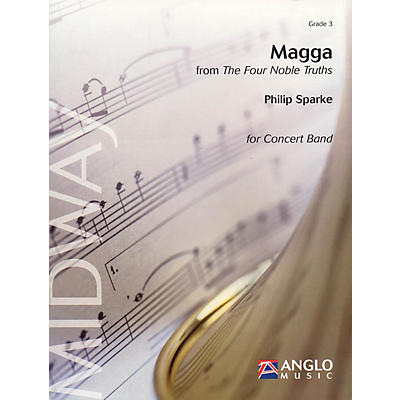 Anglo Music Press Magga (from The Four Noble Truths) (Grade 3 - Score and Parts) Concert Band Level 3 by Philip Sparke