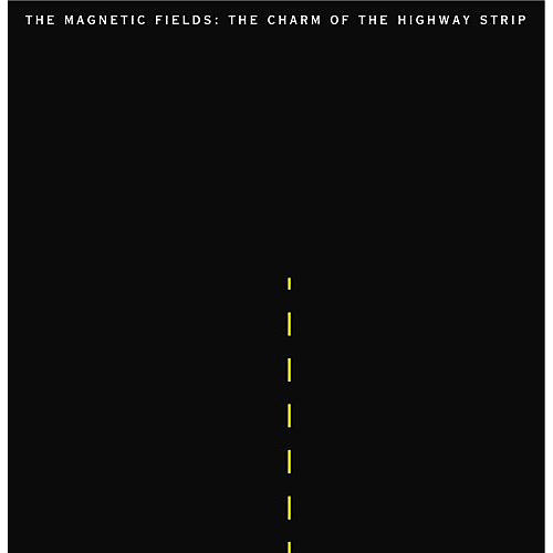 Alliance Magnetic Fields - The Charm Of The Highway Strip