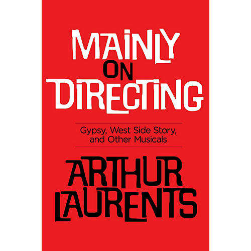 Applause Books Mainly on Directing Applause Books Series Softcover Written by Arthur Laurents