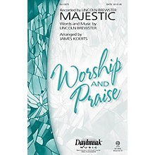 Daybreak Music Majestic SATB by Lincoln Brewster arranged by James Koerts