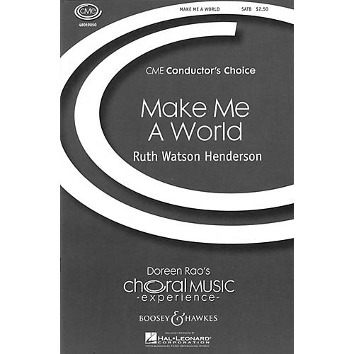 Boosey and Hawkes Make Me a World (CME Conductor's Choice) SATB composed by Ruth Watson Henderson
