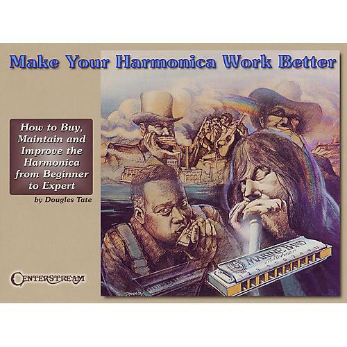 Centerstream Publishing Make Your Harmonica Work Better Harmonica Series