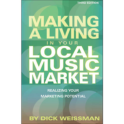 Hal Leonard Making A Living In Your Local Music Market