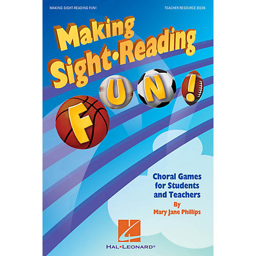 Hal Leonard Making Sight Reading Fun! (Choral Games for Students and Teachers) Book composed by Mary Jane Phillips