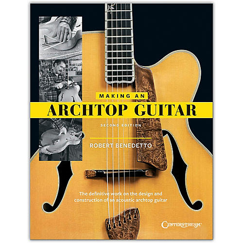 Centerstream Publishing Making an Archtop Guitar-Second Edition