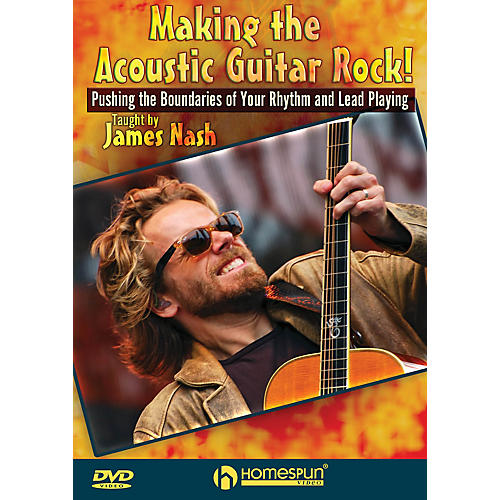 Homespun Making the Acoustic Guitar Rock! Homespun Tapes Series DVD Performed by James Nash