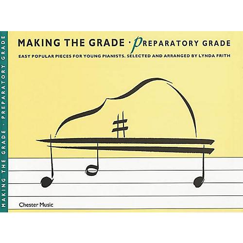 Chester Music Making the Grade - Preparatory Grade Music Sales America Series Softcover