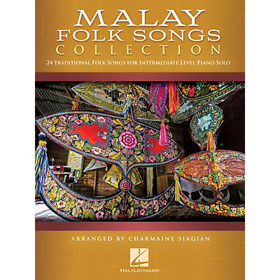 Hal Leonard Malay Folk Songs Collection - 24 Traditional Folk Songs for Intermediate Level Piano Solo