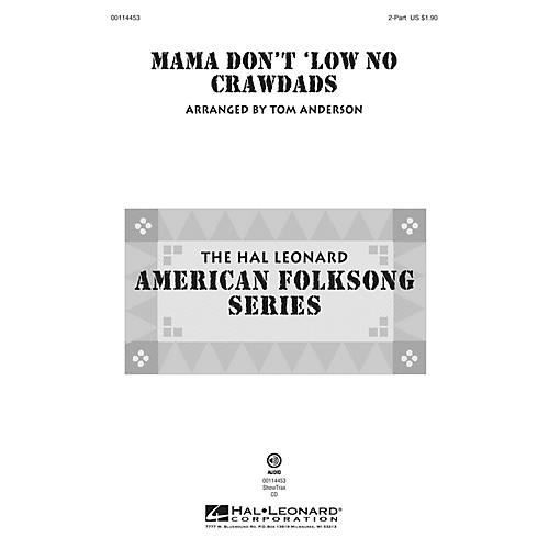 Hal Leonard Mama Don't 'Low No Crawdads 2-Part arranged by Tom Anderson