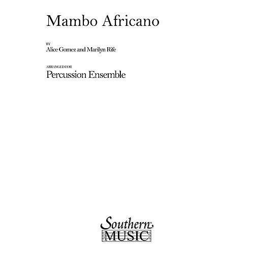 Hal Leonard Mambo Africano (Percussion Music/Percussion Ensembles) Southern Music Series Composed by Gomez, Alice