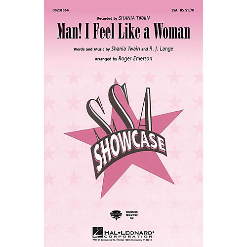 Hal Leonard Man! I Feel Like a Woman SSA by Shania Twain arranged by Roger Emerson