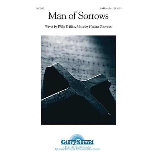 Shawnee Press Man of Sorrows SATB, VIOLIN composed by Heather Sorenson