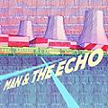 Alliance Man & the Echo - Man And The Echo thumbnail